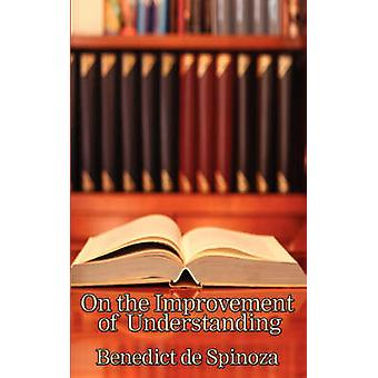 On the Improvement of Understanding by Spinoza & Benedictus de