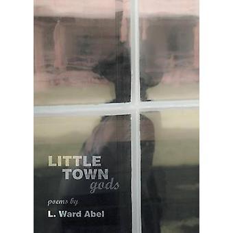 Little Town gods by Abel & L. Ward