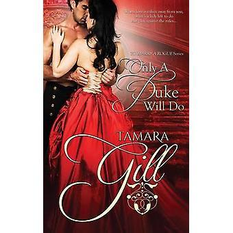 Only a Duke Will Do by Gill & Tamara