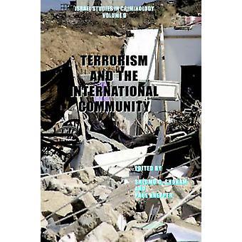 Terrorism and the International Community Israel Studies in Criminology Book Series Volume 9 by Shoham & Shlomo G.