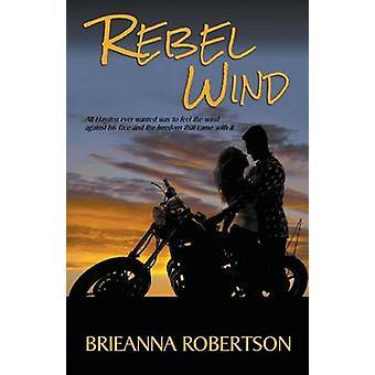 Rebel Wind by Robertson & Brieanna