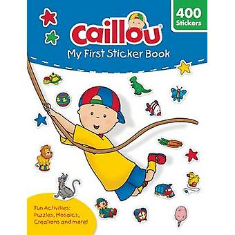 Caillou - My First Sticker Book - Includes 400 Fun Stickers by Anne Par