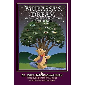 Mubassas Dream and 18 Legends From the Land of Nod by Mannan & Dr John Satchmo