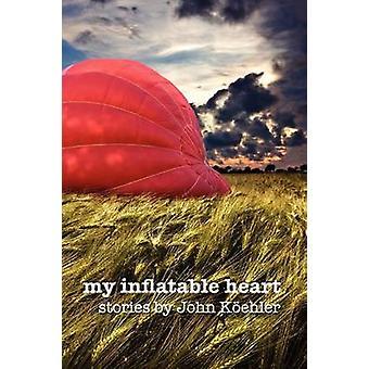 My Inflatable Heart by Koehler & John Leonard