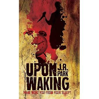 Upon Waking by Park & J R