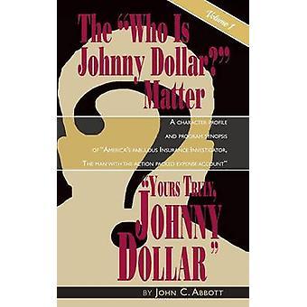 Yours Truly Johnny Dollar Vol. 1 hardback by Abbott & John C.