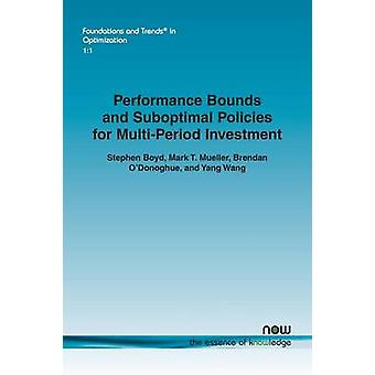 Performance Bounds and Suboptimal Policies for MultiPeriod Investment by Boyd & Stephen