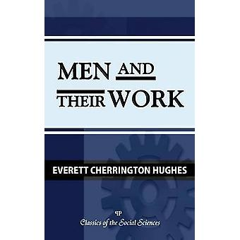 Men and Their Work by Hughes & Everett C.