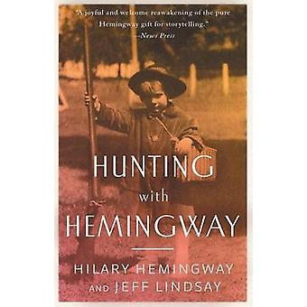 Hunting with Hemingway by Hemingway & Hilary