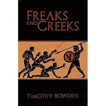 Freaks and Greeks by Bowden & Timothy