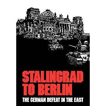 Stalingrad to Berlin The German Defeat in the East by Ziemke & Earl F.