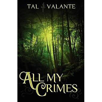All My Crimes by Valante & Tal