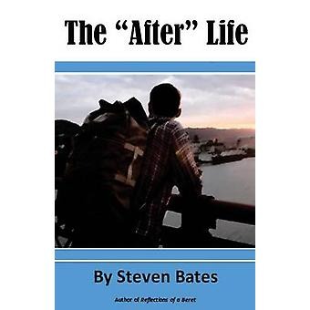The After Life by Bates & Steven