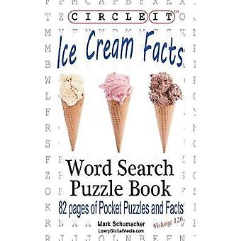 Circle It Ice Cream Facts Word Search Puzzle Book by Lowry Global Media LLC