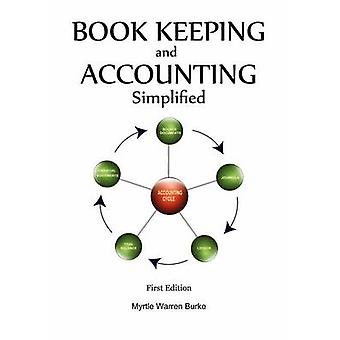 Book Keeping and Accounting Simplified by Burke & Myrtle Warren