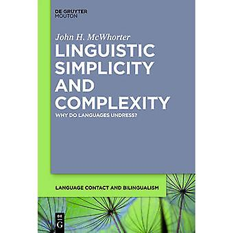 Linguistic Simplicity and Complexity by McWhorter & John H.