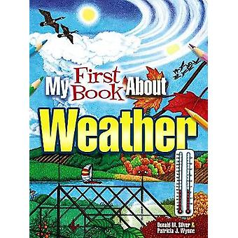 My First Book About Weather by Patricia J Wynne