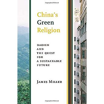 China's Green Religion - Daoism and the Quest for a Sustainable Future