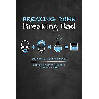 Breaking Down Breaking Bad - Perspectives critiques par Matt Wanat - Leo