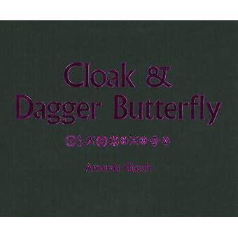 Cloak and Dagger Butterfly by Amanda Eliasch - 9780956043603 Book