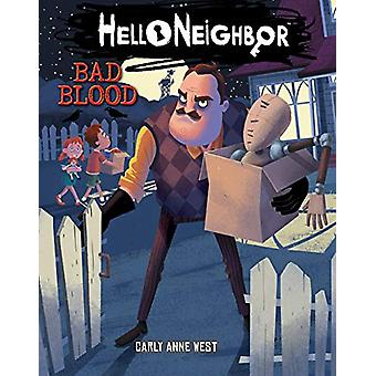 Bad Blood (Hello Neighbor - Book 4) von Carly Anne West - 978133859428