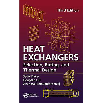 Heat Exchangers - Selection - Rating - and Thermal Design (3rd Revised
