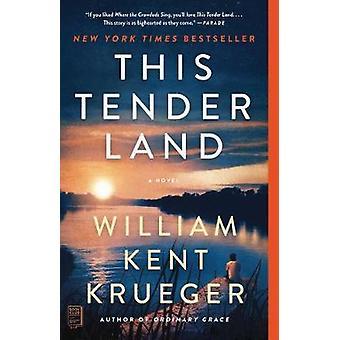 This Tender Land - A Novel by William Kent Krueger - 9781476749303 Book