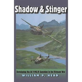 Shadow and Stinger - Developing the AC-119G/K Gunships in the Vietnam