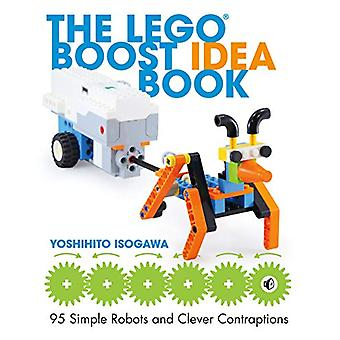 The Lego Boost Idea Book - 95 Simple Robots and Hints for Making More!