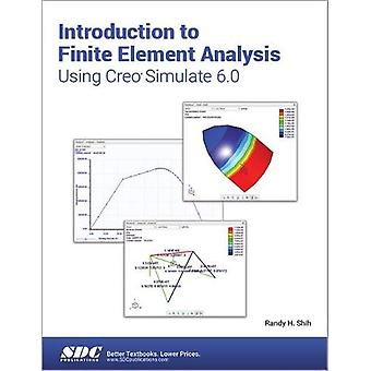 Introduction to Finite Element Analysis Using Creo Simulate 6.0 by Ra