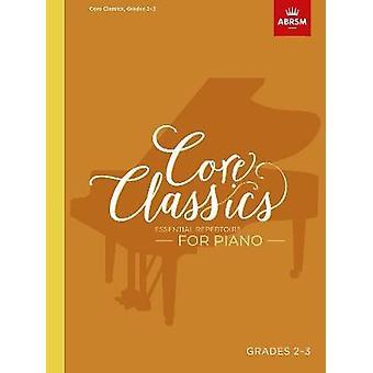 Core Classics - Grades 2-3 - Essential repertoire for piano by Richard