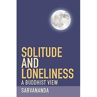 Solitude and Loneliness by S. Sarvananda - 9781907314070 Book