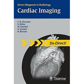 Cardiac Imaging - Direct Diagnosis in Radiology by Claus Claussen - Ri
