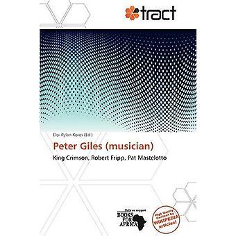 Peter Giles (Musician) - 9786139258796 Book