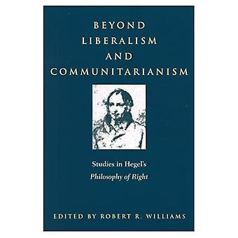 Beyond Liberalism and Communitarianism: Studies in Hegel's
