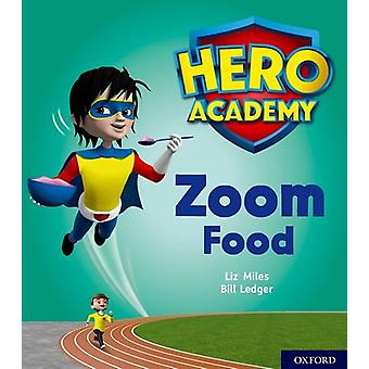 Hero Academy - Oxford Level 3 - Yellow Book Band - Zoom Food by Liz Mil