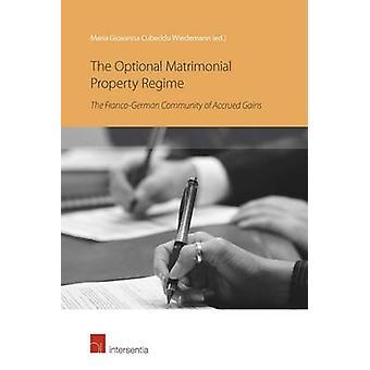 The Optional Matrimonial Property Regime by Maria Giovann Cubeddu Wie