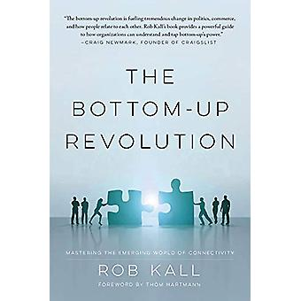 The Bottom-up Revolution - Mastering the Emerging World of Connectivit