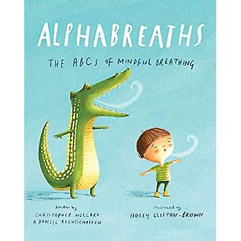 Alphabreaths - The ABCs of Mindful Breathing by Christopher Willard -