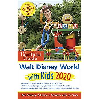 The Unofficial Guide to Walt Disney World with Kids 2020 by Bob Sehli