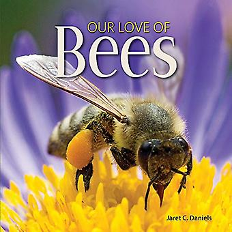 Our Love of Bees by Our Love of Bees - 9781591939030 Book