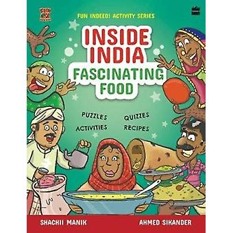 Inside India by Shachii Manik & Illustrated by Ahmed Sikander
