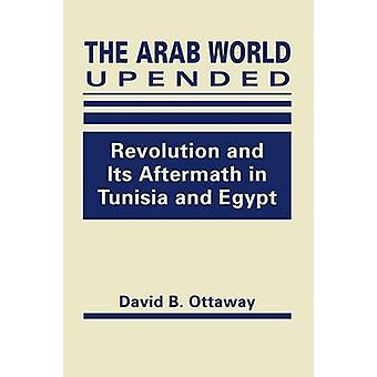 Arab World Upended by Ottaway & David B.Ottaway & David B.
