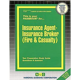 Insurance Agent -Insurance Broker (Fire & Casualty): Passbooks Study Guide