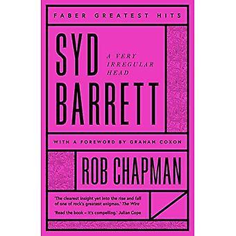 Syd Barrett: A Very Irregular Head (Faber Greatest Hits)