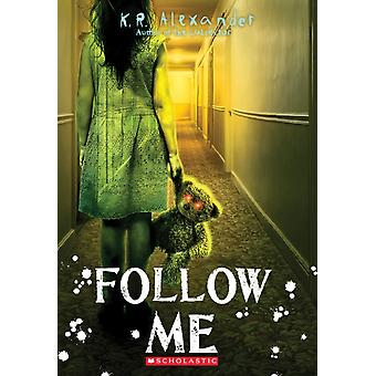 Follow Me by K R Alexander