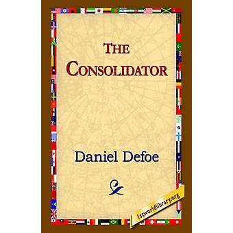 The Consolidator by Daniel Defoe - 9781421809205 Book