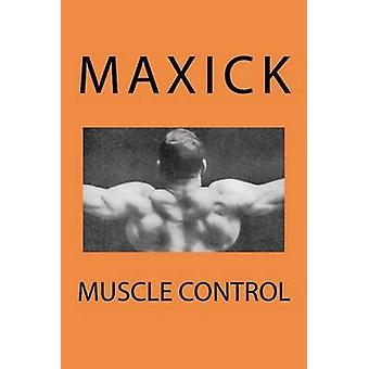 Muscle Control by Maxick - 9781456301705 Book