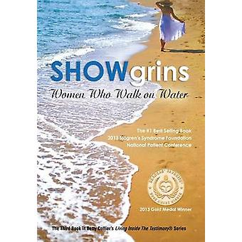 Showgrins - Women Who Walk on Water by Betty Collier - 9781479780167 B