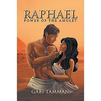 Raphael - Power of the Amulet by Gabi Tamman - 9781543491142 Book